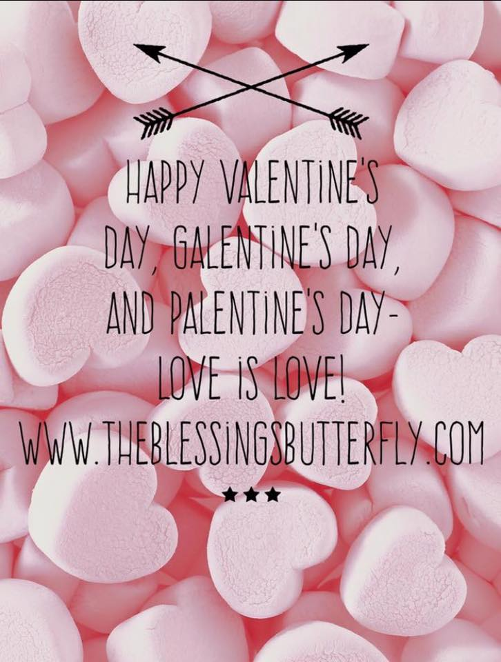 happy valentines, galentines, and palentines day. Love is Love!